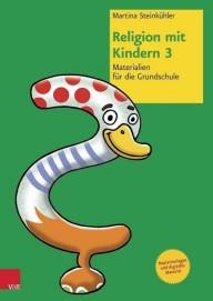 Religion mit Kindern 3 - Religionsbuch für die Grundschule