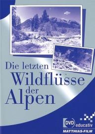 Die letzten Wildflüsse der Alpen (DVD-educativ)