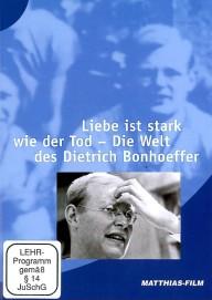 Die Liebe ist stark wie der Tod - Welt des Dietrich Bonhoeffer (DVD)