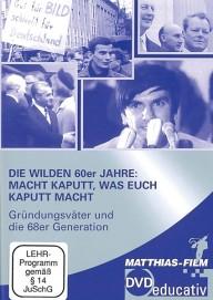 Die wilden 60er Jahre: Macht kaputt
