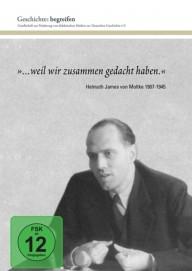 """Geschichte begreifen: """"... weil wir zusammen gedacht haben"""" - Helmuth James von Moltke"""