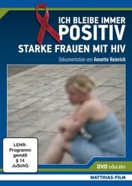 Ich bleibe immer positiv – Starke Frauen mit HIV