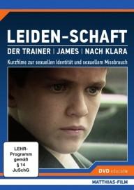 LEIDEN-SCHAFT – Kurzfilme zur sexuellen Identität und sexuellem Missbrauch