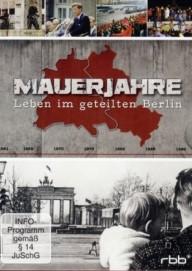 Mauerjahre – Leben im geteilten Berlin