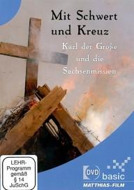 Mit Schwert und Kreuz. Karl d. Große und die Sachsenmission (DVD)