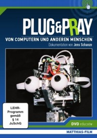 Plug & Pray - Von Computern und anderen Menschen