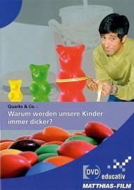 Quarks & Co.: Warum werden unsere Kinder immer dicker? (DVD-educativ)
