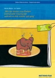 Wie der kleine rosa Elefant einmal sehr traurig war und wie es ihm wieder gut ging (Dias + DVD)