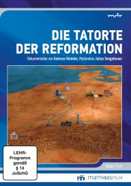Tatorte der Reformation