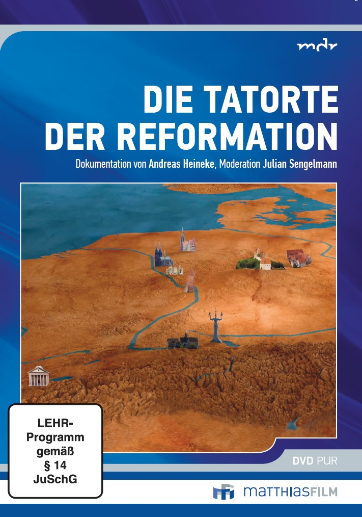 Tatorte der Reformation