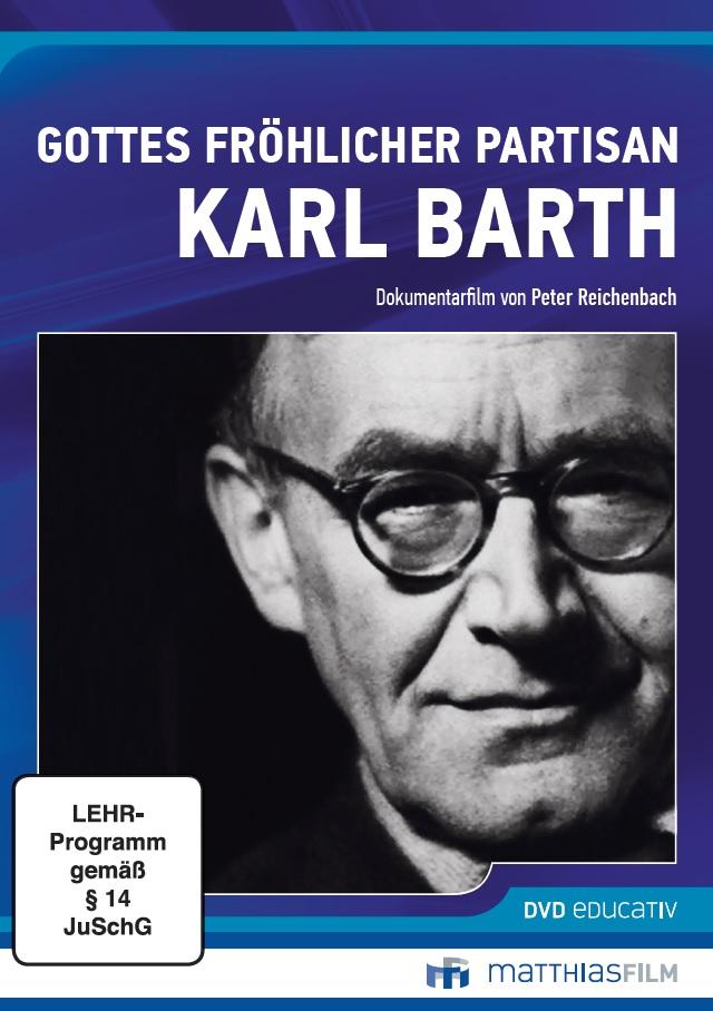 Gottes fröhlicher Partisan - Karl Barth