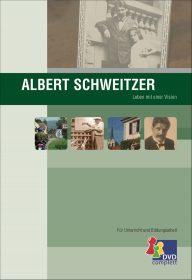 Albert Schweitzer – Leben mit einer Vision